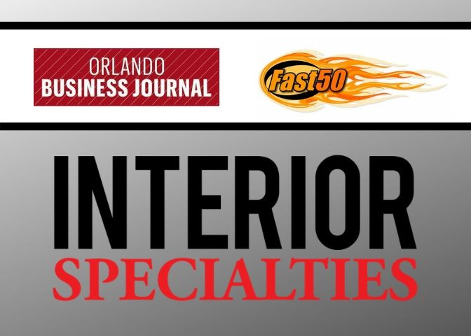 Interior Specialties named one of Orlando's Fast 50